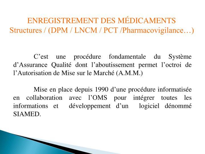 ENREGISTREMENT DES MÉDICAMENTS