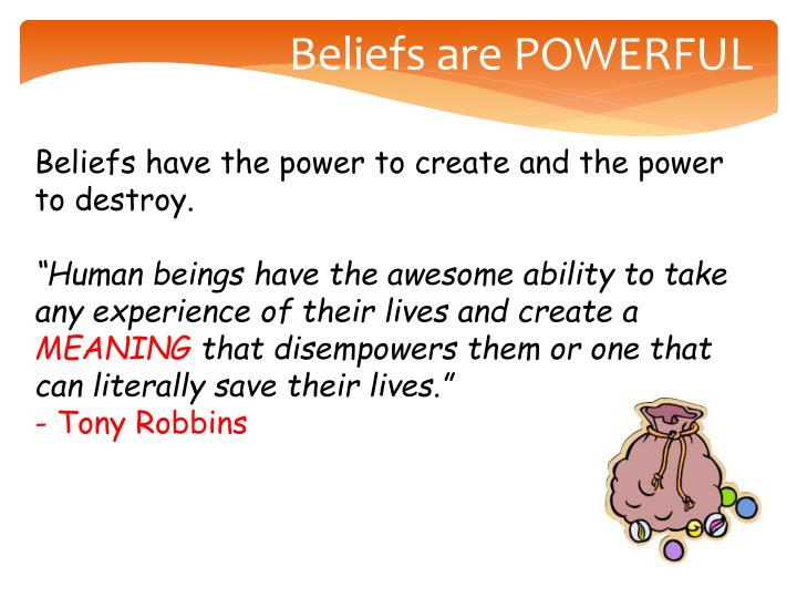 Beliefs are POWERFUL