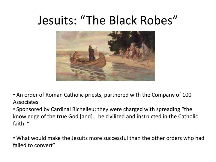 """Jesuits: """"The Black Robes"""""""