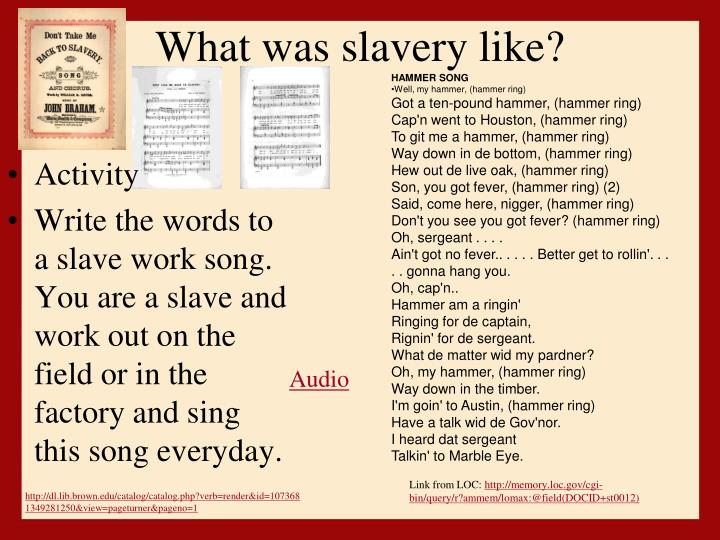 What was slavery like?