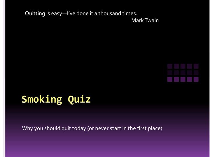 Quitting is easy—I've done it a thousand times.