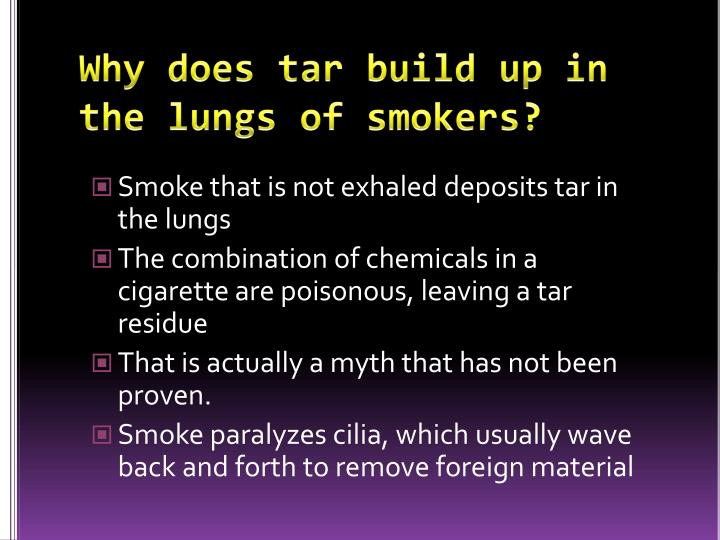 Why does tar build up in the lungs of smokers?