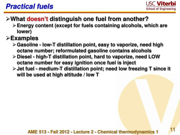 Practical fuels