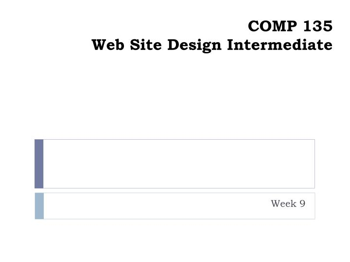 Comp 135 web site design intermediate