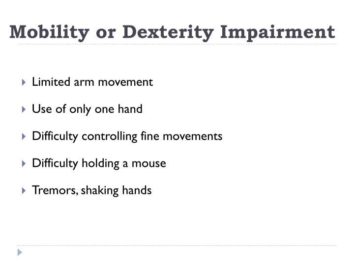 Mobility or Dexterity Impairment
