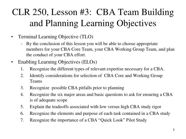 Clr 250 lesson 3 cba team building and planning learning objectives