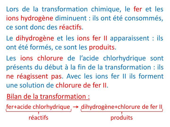 Lors de la transformation chimique, le