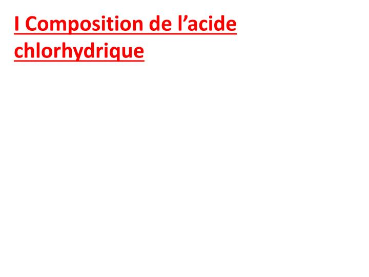I Composition de l'acide chlorhydrique