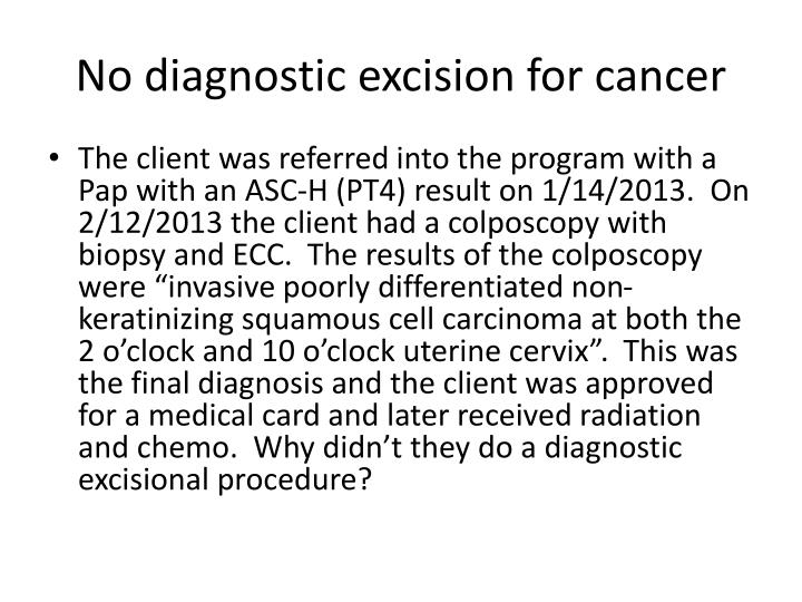 No diagnostic excision for cancer