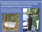 invertebrate sampling insect fallout trap and zooplankton vertical net hauls