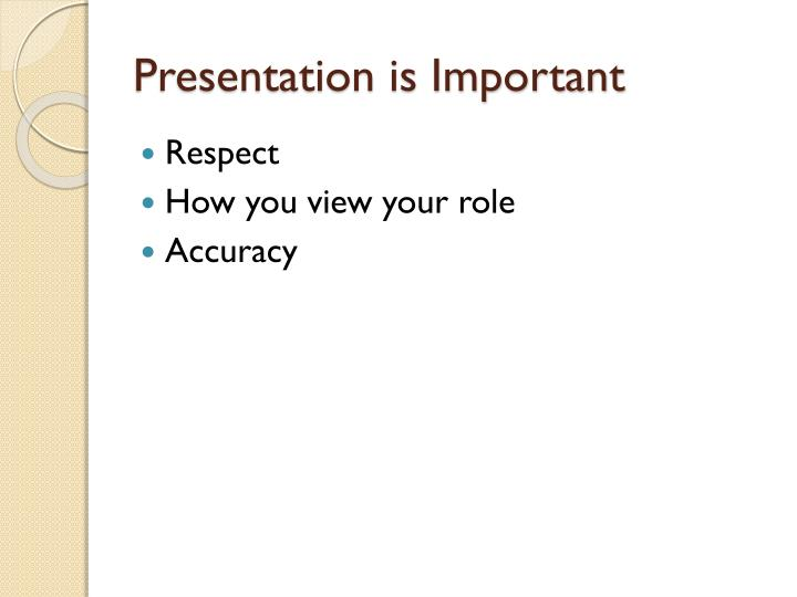 Presentation is Important