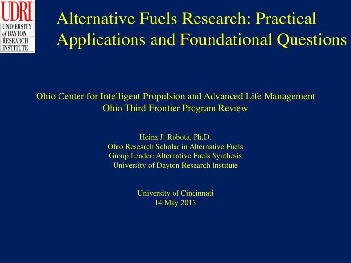 Alternative Fuels Research: Practical Applications and Foundational Questions