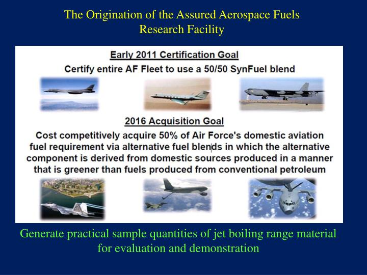 The origination of the assured aerospace fuels research facility