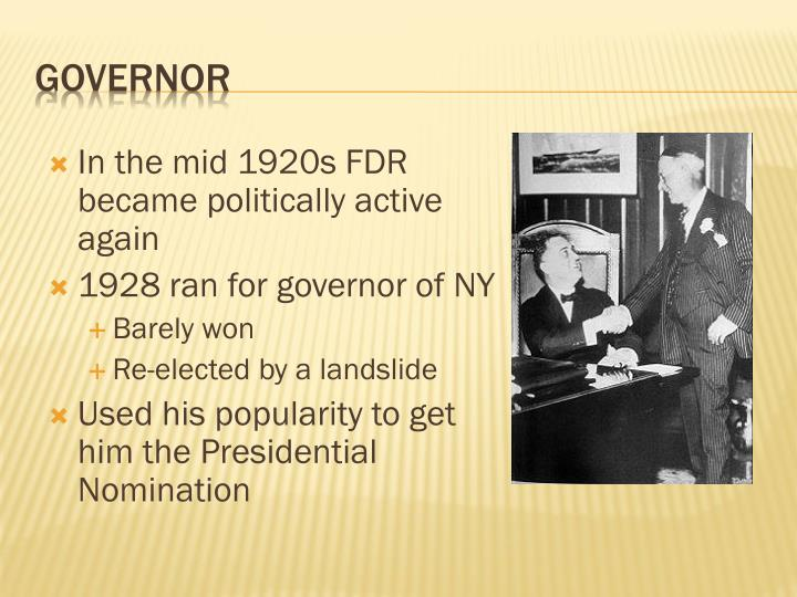 In the mid 1920s FDR became politically active again