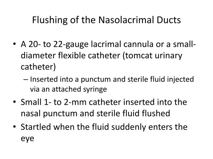Flushing of the Nasolacrimal Ducts