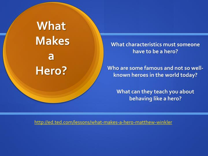 PPT - What Makes a Hero? PowerPoint Presentation - ID:1946504
