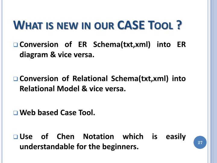 What is new in our CASE Tool ?