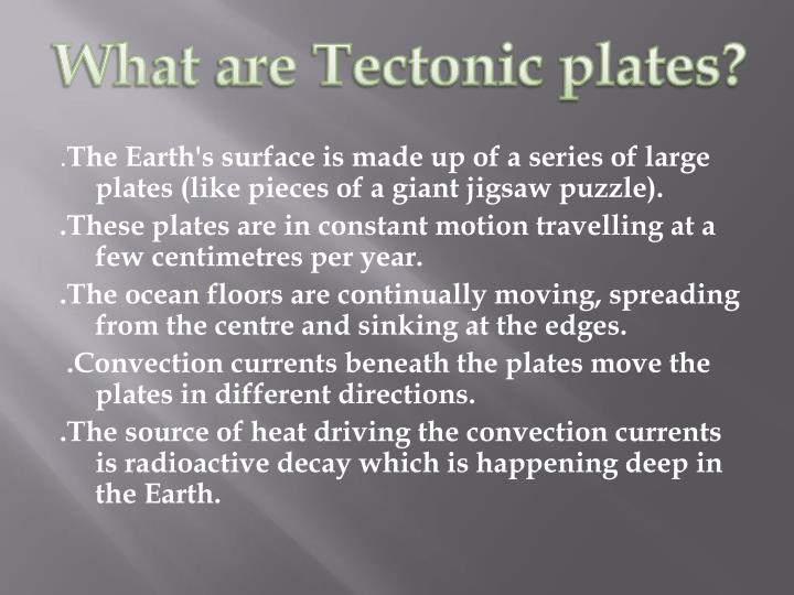What are Tectonic plates?