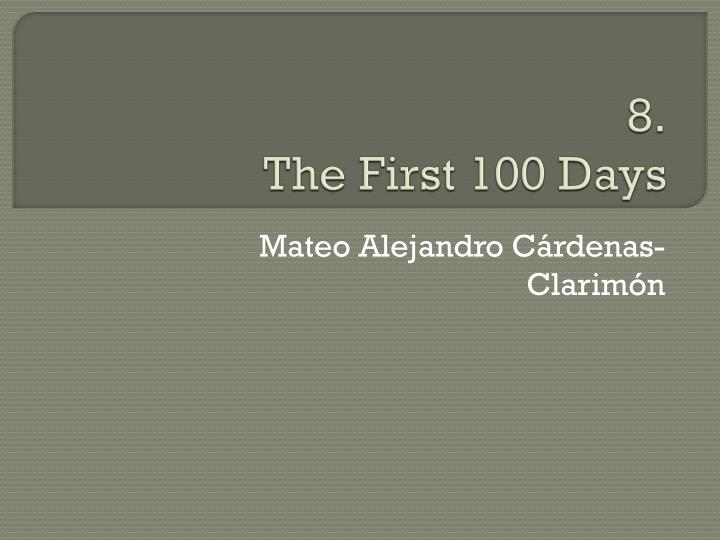 8 the first 100 days