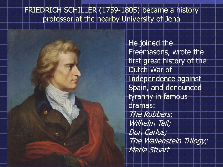 FRIEDRICH SCHILLER (1759-1805) became a history