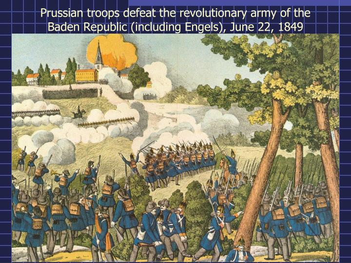 Prussian troops defeat the revolutionary army of the Baden Republic (including Engels), June 22, 1849