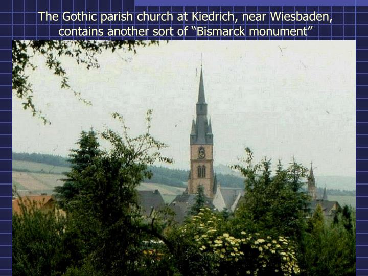 "The Gothic parish church at Kiedrich, near Wiesbaden, contains another sort of ""Bismarck monument"""
