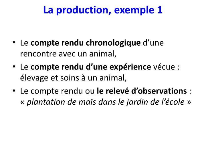La production, exemple 1