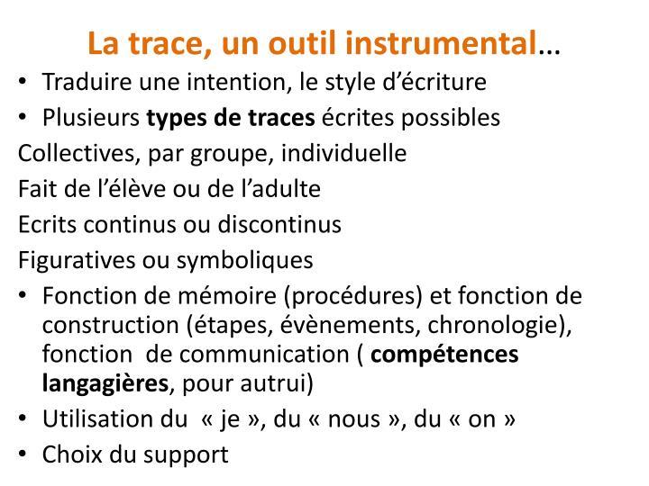 La trace, un outil instrumental