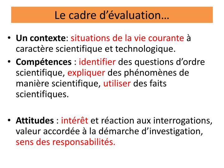 Le cadre d'évaluation…