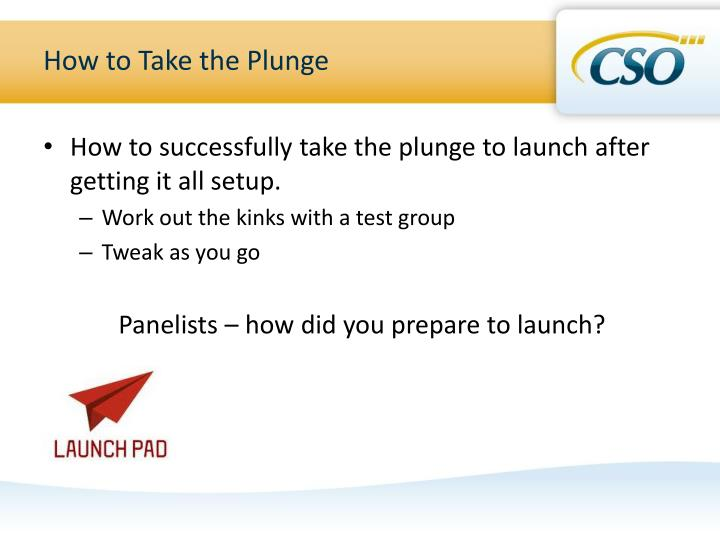 How to Take the Plunge