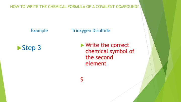 HOW TO WRITE THE CHEMICAL FORMULA OF A COVALENT COMPOUND?