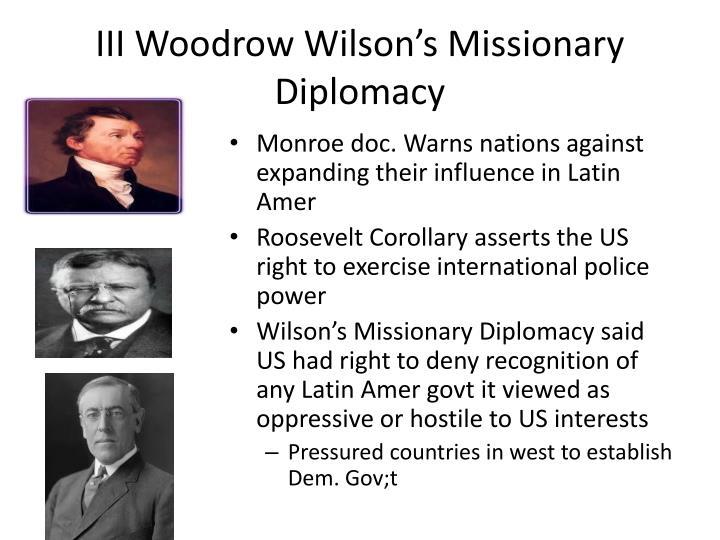 III Woodrow Wilson's Missionary Diplomacy