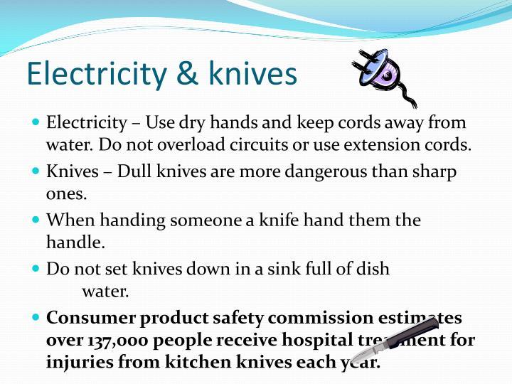 Electricity & knives
