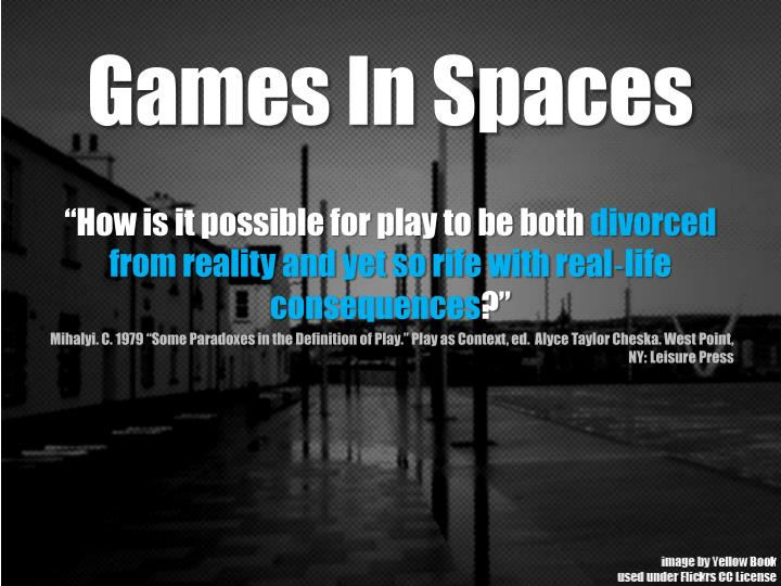 Games In Spaces