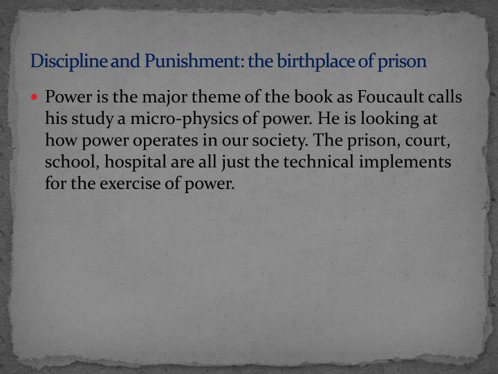 Discipline and punishment the birthplace of prison