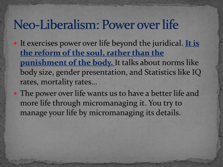 Neo-Liberalism: Power over life