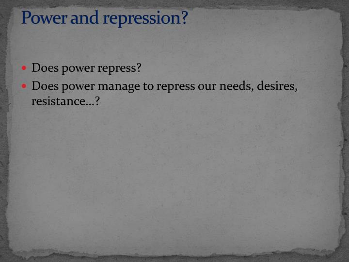 Power and repression?