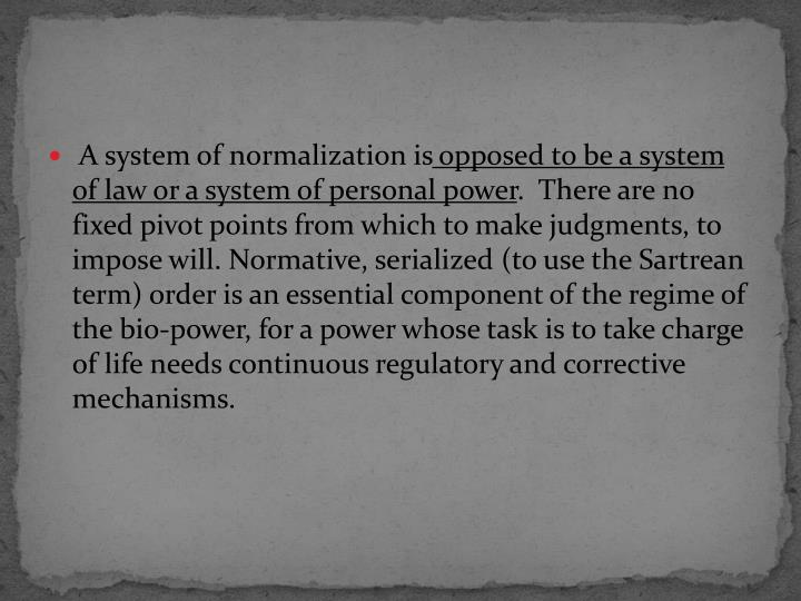 A system of normalization is