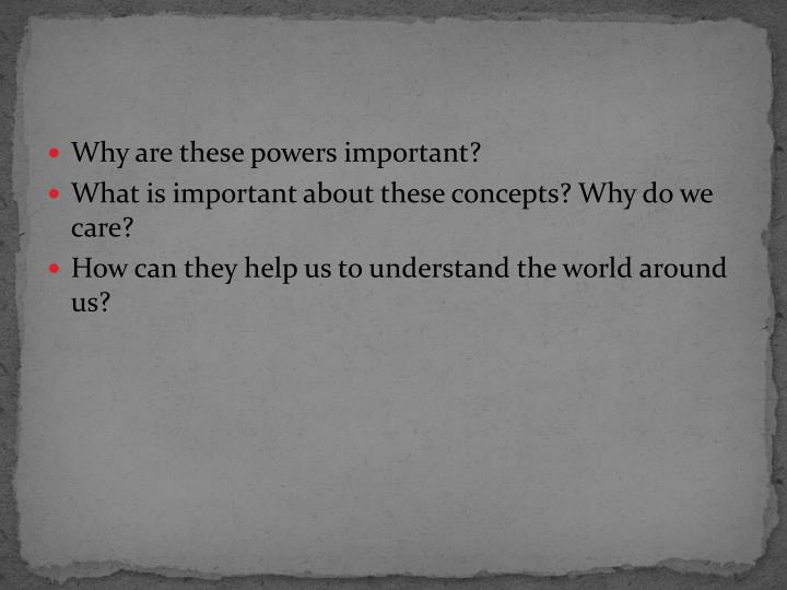 Why are these powers important?