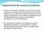 importancia de nuestro producto