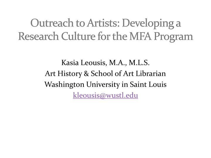 Outreach to Artists: Developing a Research Culture for the MFA Program