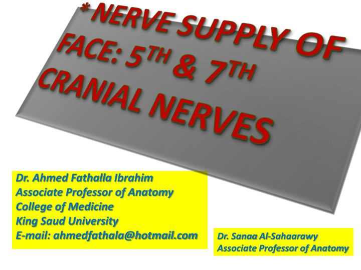 Nerve supply of face 5 th 7 th cranial nerves