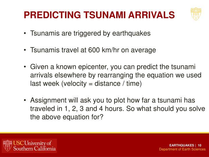 PREDICTING TSUNAMI ARRIVALS