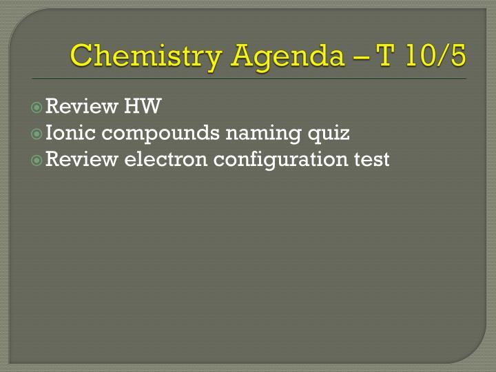 Chemistry Agenda – T 10/5