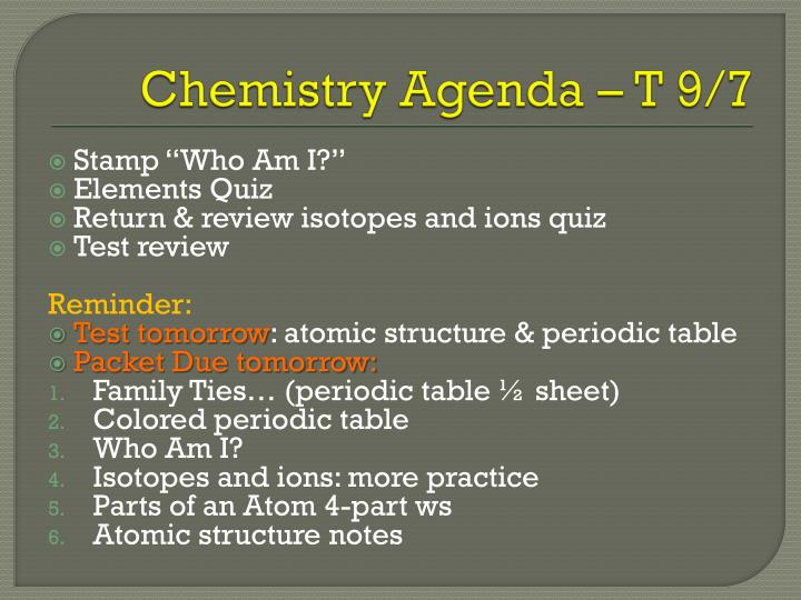 Chemistry Agenda – T 9/7