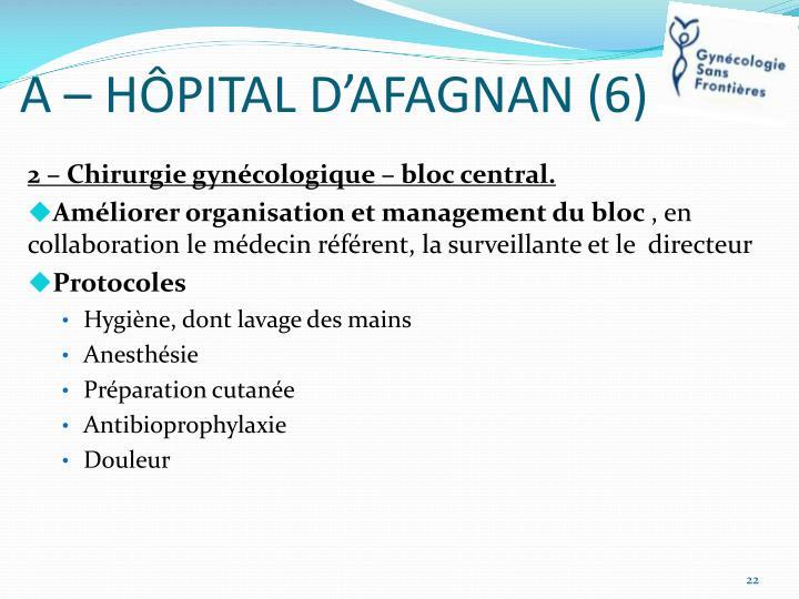 A – HÔPITAL D'AFAGNAN (6)