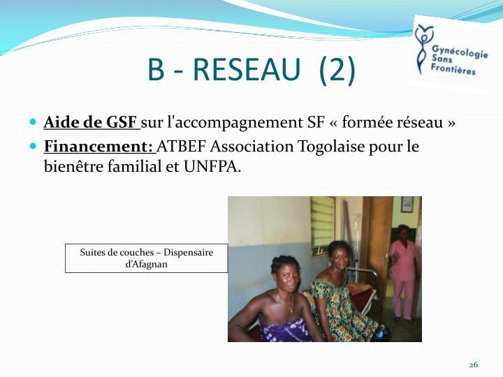 B - RESEAU  (2)