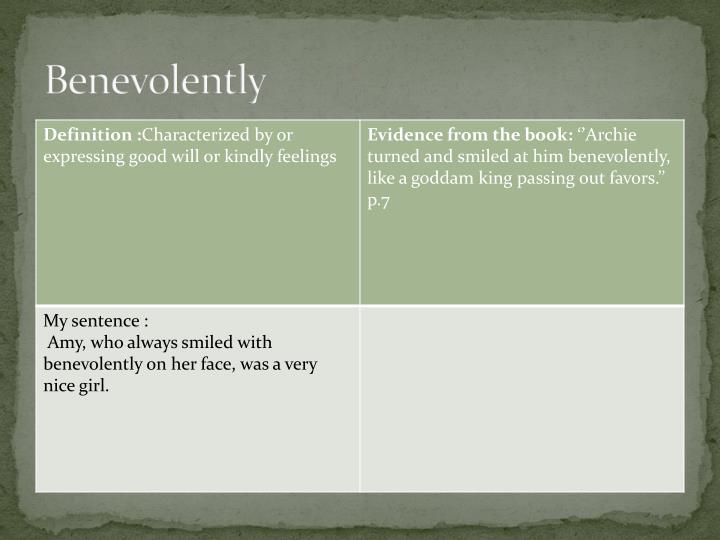 Benevolently