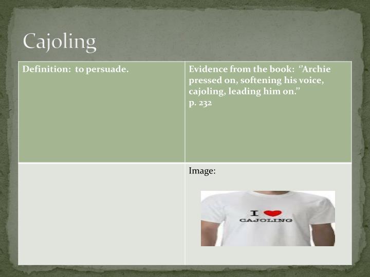 Cajoling