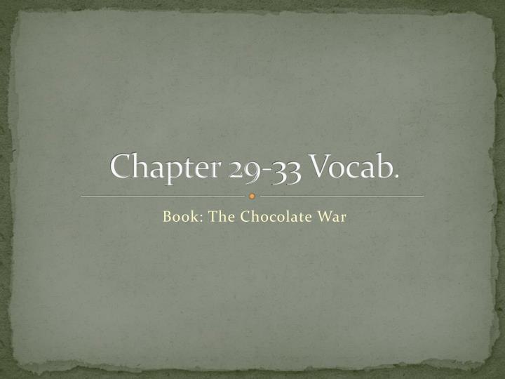 Chapter 29-33 Vocab.